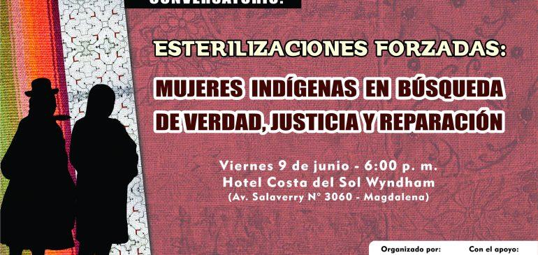 """Conversatorio """"Esterilizaciones forzadas: mujeres indígenas en búsqueda de verdad, justicia y reparación"""""""