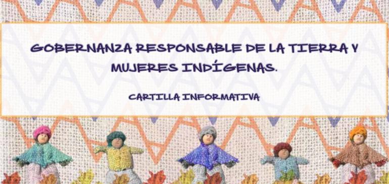 Cartilla Gobierno Responsable de la Tierra y Mujeres Indígenas