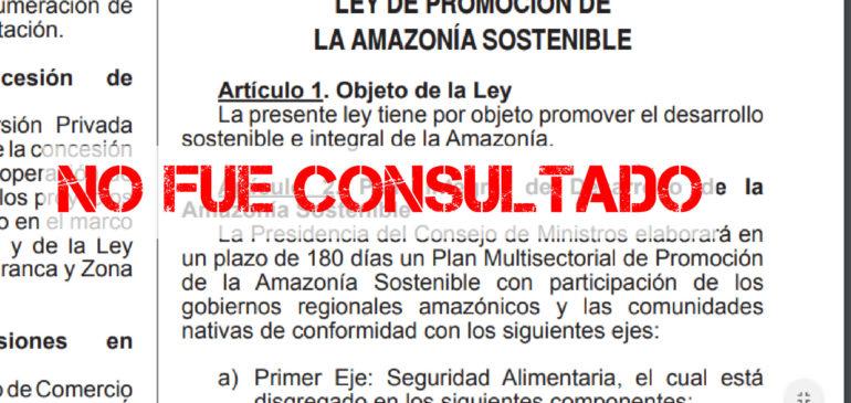 ¡Exigimos la derogación de la Ley de Promoción de la Amazonía Sostenible!