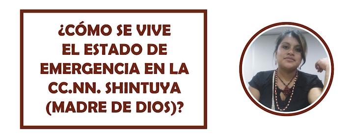 ¿Cómo se vive el Estado de Emergencia en Shintuya (Madre de Dios)?