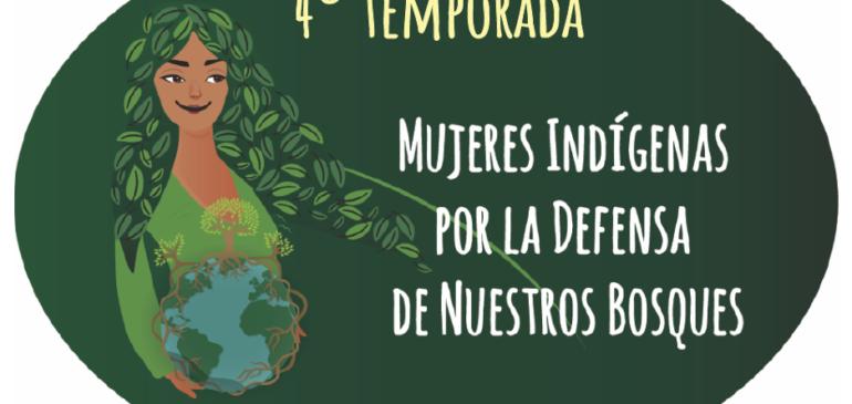 Podcast: Estrenamos cuarta temporada de «Mujeres indígenas por la defensa de nuestros bosques»