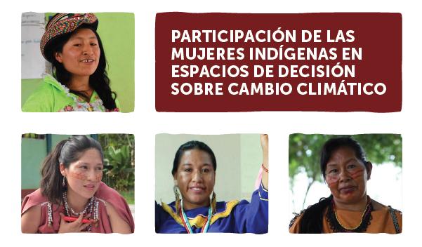 Participación de las mujeres indígenas en espacios de decisión sobre cambio climático