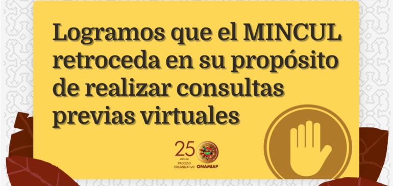 Logramos que el MINCUL retroceda en su propósito de realizar consultas previas virtuales