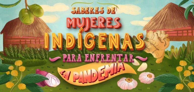 Lanzamos serie radial «Saberes de mujeres indígenas para enfrentar la pandemia»