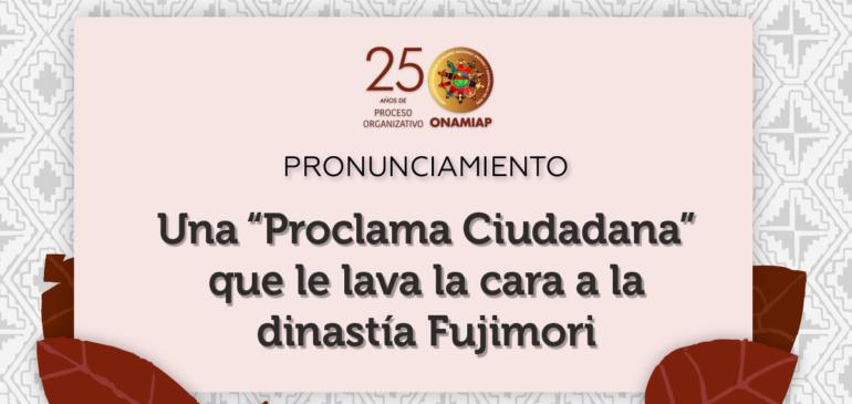 """Una """"Proclama Ciudadana"""" que le lava la cara a la dinastía Fujimori"""