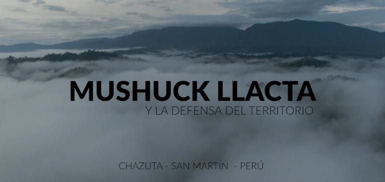 Mushuck Llacta y la defensa del territorio